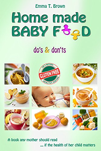 Homemade baby food - Gluten Free: Do's & Don'ts by Emma T. Brown