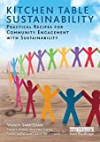 img - for Kitchen Table Sustainability: Practical Recipes for Community Engagement with Sustainability by Wendy Sarkissian, Nancy Hofer, Yollana Shore, Steph Vajda, C (2008) Paperback book / textbook / text book