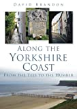 Along the Yorkshire Coast: From the Tees to the Humber