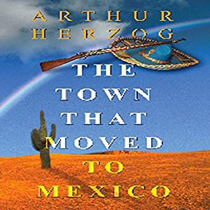 The Town that Moved to Mexico Audiobook