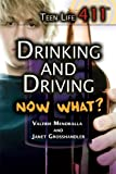 img - for Drinking and Driving. Now What? (Teen Life 411) by Valerie Mendralla (2011-08-15) book / textbook / text book
