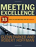 Meeting Excellence: 33 Tools to Lead Meetings That Get Results
