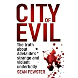 City of Evil: The Truth About Adelaide's Strange and Violent Underbellyby Sean Fewster