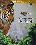 echange, troc Hélène Montardre - Un roi dans la jungle, le tigre (Atlas junior des animaux) [Relié]