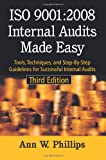 ISO 9001:2008 Internal Audits Made Easy: Tools, Techniques, and Step-By-Step Guidelines for Successful Internal Audits, Third Edition