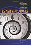 Longevity Rules: How to Age Well Into the Future (0615330452) by Robert N. Butler