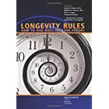 Longevity Rules: How to Age Well Into the Future ~ Theodore Roszak