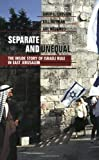 img - for By Amir S. Cheshin Separate and Unequal: The Inside Story of Israeli Rule in East Jerusalem [Paperback] book / textbook / text book
