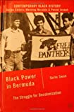 Quito Swan Black Power in Bermuda: The Struggle for Decolonization (Contemporary Black History)