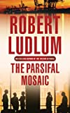 Robert Ludlum The Parsifal Mosaic