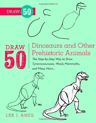 Draw 50 Dinosaurs and Other Prehistoric Animals: The Step-by-Step Way to Draw Tyrannosauruses, Woolly Mammoths, and Many More... (Draw Dinosaurs compare prices)