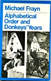 Alphabetical Order and Donkeys' Years (Modern Plays) (0413379906) by Frayn, Michael