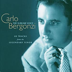 Carlo Bergonzi: The Sublime Voice