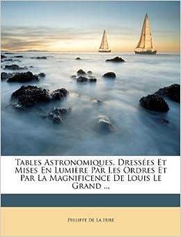 Tables Astronomiques Dress 233 Es Et Mises En Lumi 232 Re Par Les