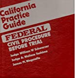 California Practice Guide: Federal Civil Procedure Before Trial (Chapters 12-17, Tables & Index)