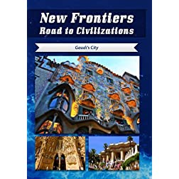 New Frontiers Road to Civilizations Gaudi's City