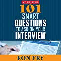 101 Smart Questions to Ask on Your Interview, Completely Updated 4th Edition Audiobook by Ron Fry Narrated by Patrick Lawlor