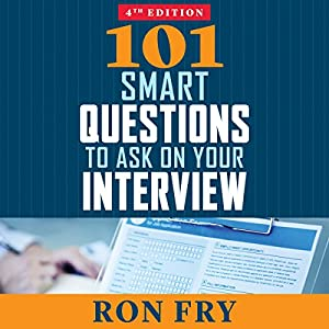 101 Smart Questions to Ask on Your Interview, Completely Updated 4th Edition Audiobook