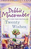 Debbie Macomber Twenty Wishes (Blossom Street Story)