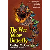 The Wee Yellow Butterflyby Cathy McCormack with...