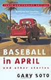 Baseball in April and Other Stories (0152025677) by Gary Soto