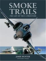Smoke Trails: The Last of the F-4 Phantoms