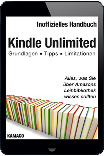 Nach oben Kindle Unlimited: Alles, was Sie über Amazons Leihbibliothek wissen sollten: Grundlagen - Tipps - Limitationen