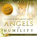 Angels of Humility: A Novel Audiobook by Jackie Macgirvin Narrated by Jackie Macgirvin,  uncredited
