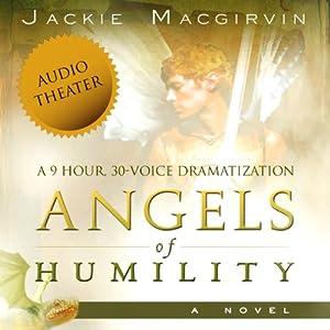 Angels of Humility: A Novel Audiobook