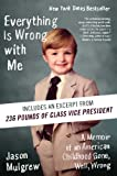 img - for Everything Is Wrong with Me: A Memoir of an American Childhood Gone, Well, Wrong book / textbook / text book