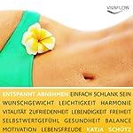 Entspannt Abnehmen und dauerhaft schlank sein: Mentaltraining zur Gewichtsreduktion | Katja Schütz