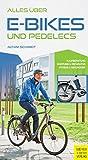Alles über E-Bikes und Pedelecs: Kaufberatung, Wartung und Reparatur, Fitness & Gesundheit