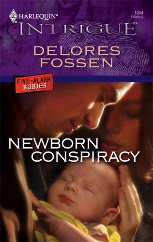 Newborn Conspiracy (Harlequin Intrigue Series), DELORES FOSSEN