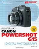 David Busch David Busch's Canon Powershot G15 Guide to Digital Photography