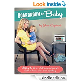 Boardroom to Baby: Lifting the lid on what every career girl needs to know when she's expecting.