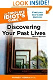 The Complete Idiot's Guide to Discovering Your Past Lives, 2nd Edition (Complete Idiot's Guides (Lifestyle Paperback))