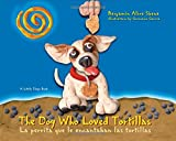 img - for The Dog Who Loved Tortillas: La perrita que le encantaban las tortillas (Little Diego Book) (English and Spanish Edition) book / textbook / text book