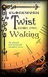 Clockwork Twist : Waking