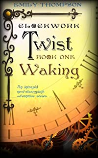 (FREE on 1/29) Clockwork Twist : Waking by Emily Thompson - http://eBooksHabit.com