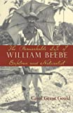 Carol Grant Gould The Remarkable Life of William Beebe: Explorer and Naturalist