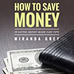 How to Save Money 89 Saving Money Made Easy Tips | Miranda Grey