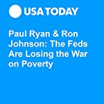 Paul Ryan & Ron Johnson: The Feds Are Losing the War on Poverty | Paul Ryan,Ron Johnson