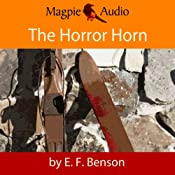 The Horror Horn: An E. F. Benson Ghost Story | [E. F. Benson]