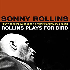 Rollins Plays For Bird + 5(import)