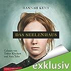 Das Seelenhaus (       ungekürzt) von Hannah Kent Gesprochen von: Vera Teltz, Tobias Kluckert