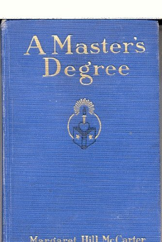 A Master's Degree, 297pages.,,, Margaret Hill McCarter.