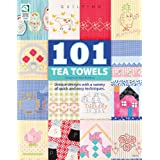 101 Tea Towels (Quilting) ~ Trice Boerens
