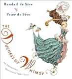 By Randall de Seve The Duchess of Whimsy (First Edition)