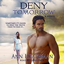 Deny Tomorrow Audiobook by Ann Heathman Narrated by Avie Paige