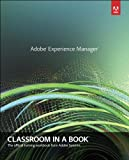 img - for Adobe Experience Manager: Classroom in a Book: A Guide to CQ5 for Marketing Professionals book / textbook / text book